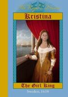 Kristina: The Girl King, Sweden, 1638 0439249767 Book Cover