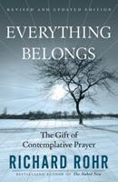 Everything Belongs: The Gift of Contemplative Prayer 0824516524 Book Cover