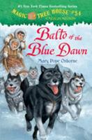 Balto of the Blue Dawn - Book #54 of the Magic Tree House
