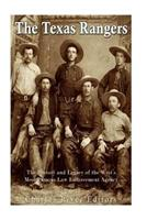 The Texas Rangers: The History and Legacy of the West's Most Famous Law Enforcement Agency 1973913496 Book Cover