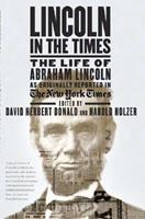 Lincoln in the Times: The Life of Abraham Lincoln, as Originally Reported in The New York Times 031234919X Book Cover