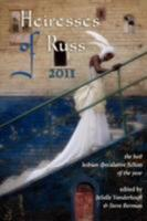 Heiresses of Russ 2011: The Year's Best Lesbian Speculative Fiction B007BE42SY Book Cover