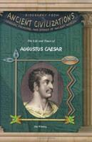 The Life & Times of Augustus Caesar (Biography from Ancient Civilizations) (Biography from Ancient Civilizations) 1584153369 Book Cover