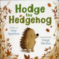 Hodge the Hedgehog 1600105610 Book Cover