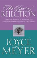 The Root of Rejection: Escape the Bondage of Rejection and Experience the Freedom of God's Acceptance 0892747382 Book Cover