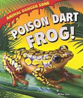 Poison Dart Frog! 1607549611 Book Cover