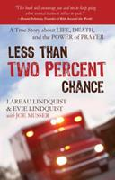 Less than Two Percent Chance: A True Story about Life, Death, and the Power of Prayer 1622453980 Book Cover