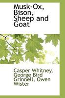 Musk-Ox, Bison, Sheep and Goat 0344059375 Book Cover