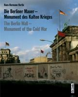 BERLIN WALL, THE: Monument of the Cold War 3861534630 Book Cover