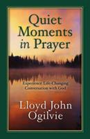 Quiet Moments in Prayer 0736913300 Book Cover
