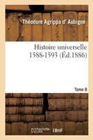 Histoire Universelle. 1588-1593 Tome 8 2014497125 Book Cover