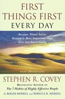 First Things First Every Day: Daily Reflections- Because Where You're Headed Is More Important Than How Fast You Get There 0684842408 Book Cover