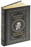 Selected Writings of Abraham Lincoln 0553214071 Book Cover