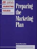 Preparing The Marketing Plan (The Ama Marketing Toolbox) 0844235792 Book Cover