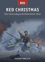 Red Christmas: The Tatsinskaya Airfield Raid 1942 1849085862 Book Cover