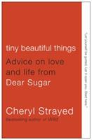 Tiny Beautiful Things: Advice on Love and Life from Dear Sugar 0307949338 Book Cover
