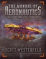 The Manual of Aeronautics: An Illustrated Guide to the Leviathan Series 1416971793 Book Cover