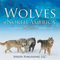Wolves of North America (Kids Edition) 1635011086 Book Cover