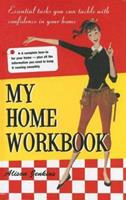 My Home Workbook: 100 Tasks You Can Tackle with Confidence in Your New Home 1569065888 Book Cover