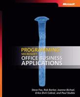 Programming Microsoft Office Business Applications (Pro - Developer) (Pro - Developer) (PRO-Developer) 0735625360 Book Cover