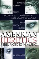 American Heretics: Rebel Voices in Music 1899598235 Book Cover