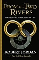 From the Two Rivers: The Eye of the World, Part 1 0765341840 Book Cover