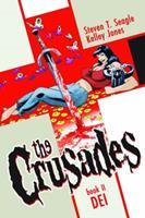 The Crusades, Book 2: Dei 1607063026 Book Cover
