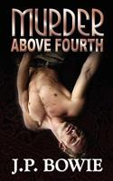 Murder Above Fourth 1608201198 Book Cover