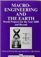 Macro-Engineering and the Earth: World Projects for the Year 2000 and Beyond : A Festchrift in Honour of Frank Davidson (Horwood Engineering Science Series.) 1898563594 Book Cover