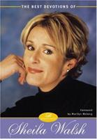 Best Devotions of Sheila Walsh, The 0310241723 Book Cover