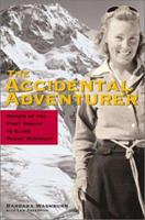 The Accidental Adventurer: Memoir of the First Woman to Climb Mt. McKinley 0945397917 Book Cover