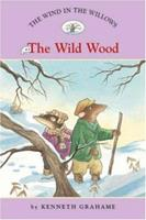 The Wild Wood 1402732953 Book Cover