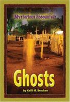Mysterious Encounters - Ghosts (Mysterious Encounters) 0737734744 Book Cover