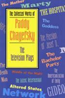 The Collected Works of Paddy Chayefsky: TV Plays (Drama & Literature) 1557831912 Book Cover