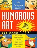 The Complete Book of Humorous Art 0891346236 Book Cover