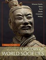 A History of World Societies, Value Edition, Volume 1: To 1600 1319059295 Book Cover