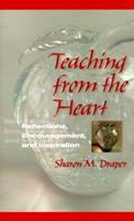 Teaching from the Heart: Reflections, Encouragement, and Inspiration 0325001316 Book Cover