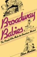 Broadway Babies: The People Who Made the American Musical 0195054253 Book Cover
