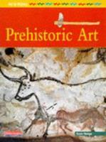 Prehistoric Art (Art in History) 1403487707 Book Cover