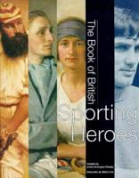 Book of British Sporting Heroes 185514249X Book Cover