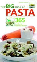 The Big Book of Pasta: 365 Quick and Versatile Recipes (Big Book) 1844833933 Book Cover
