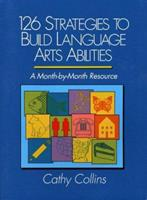 126 Strategies to Build Language Arts Abilities: A Month-By-Month Resource 0205130259 Book Cover