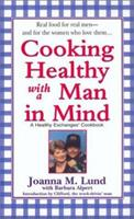 Cooking Healthy with a Man in Mind 0399527796 Book Cover