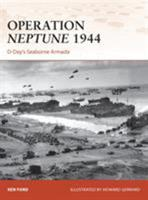Operation Neptune 1944: D-Day's Seaborne Armada 1472802713 Book Cover