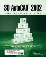 3D AutoCAD 2002 - One Step at A Time 0130081566 Book Cover