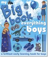 My Big Book of Everything for Boys 1906572879 Book Cover