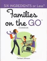 Six Ingredients or Less: Families on the Go (Six Ingredients Or Less) 0942878094 Book Cover