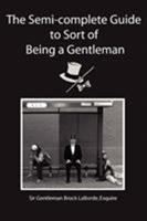 The Semi-Complete Guide to Sort of Being a Gentleman 0595341527 Book Cover