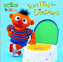 Too Big for Diapers (Too Big Board Books) 0375810455 Book Cover
