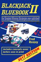 Blackjack Bluebook II: The Simplest Winning Strategies Ever Published, 2017; Current Updates & Strategy 0692839488 Book Cover